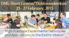 DMG-Short Course/Doktorandenkurs 23 - 27 February, 2015 High-Pressure Experimental Techniques and Applications to the Earth�s Interior